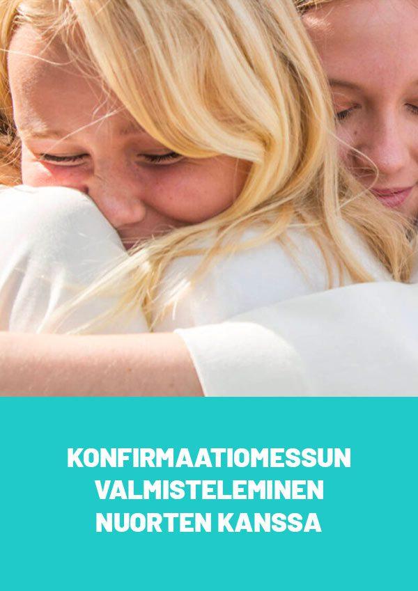 Konfirmaatiomessun valmisteleminen nuorten kanssa - materiaalin kansikuva, jossa halaavia nuoria albat päällä.