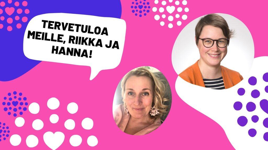 """Kuvakollaasissa Hanna Rajalin ja Riikka Myllys, Lasten ja nuorten keskuksen liikemerkkejä ja teksti """"tervetuloa meille, Riikka ja Hanna!"""""""